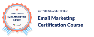 Vision6 Email Marketing Certification